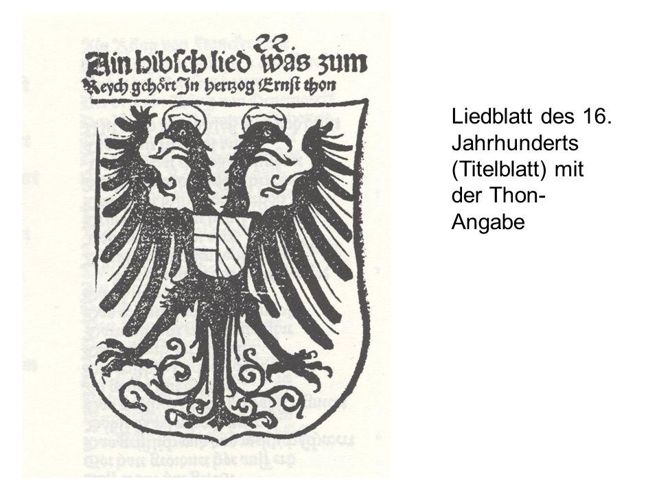 Liedblatt des 16. Jahrhunderts (Titelblatt) mit der Thon- Angabe