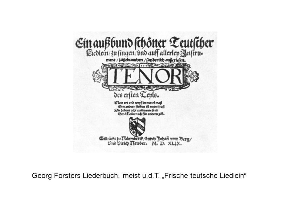 """Georg Forsters Liederbuch, meist u.d.T. """"Frische teutsche Liedlein"""