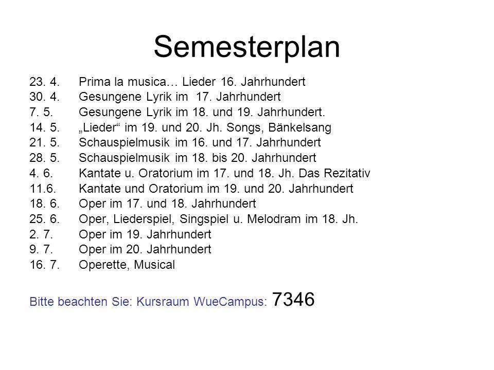 Semesterplan 23. 4. Prima la musica… Lieder 16. Jahrhundert