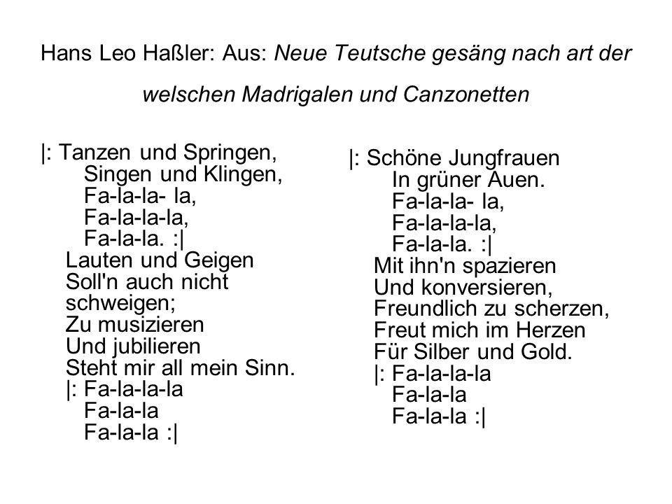 Hans Leo Haßler: Aus: Neue Teutsche gesäng nach art der welschen Madrigalen und Canzonetten