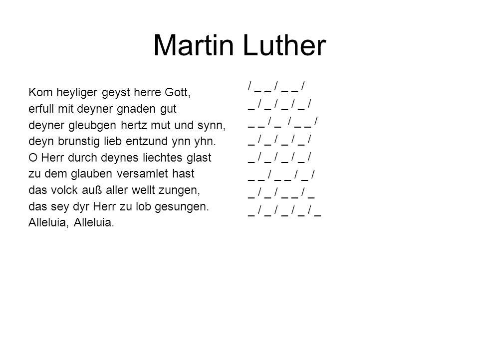 Martin Luther / _ _ / _ _ / Kom heyliger geyst herre Gott,