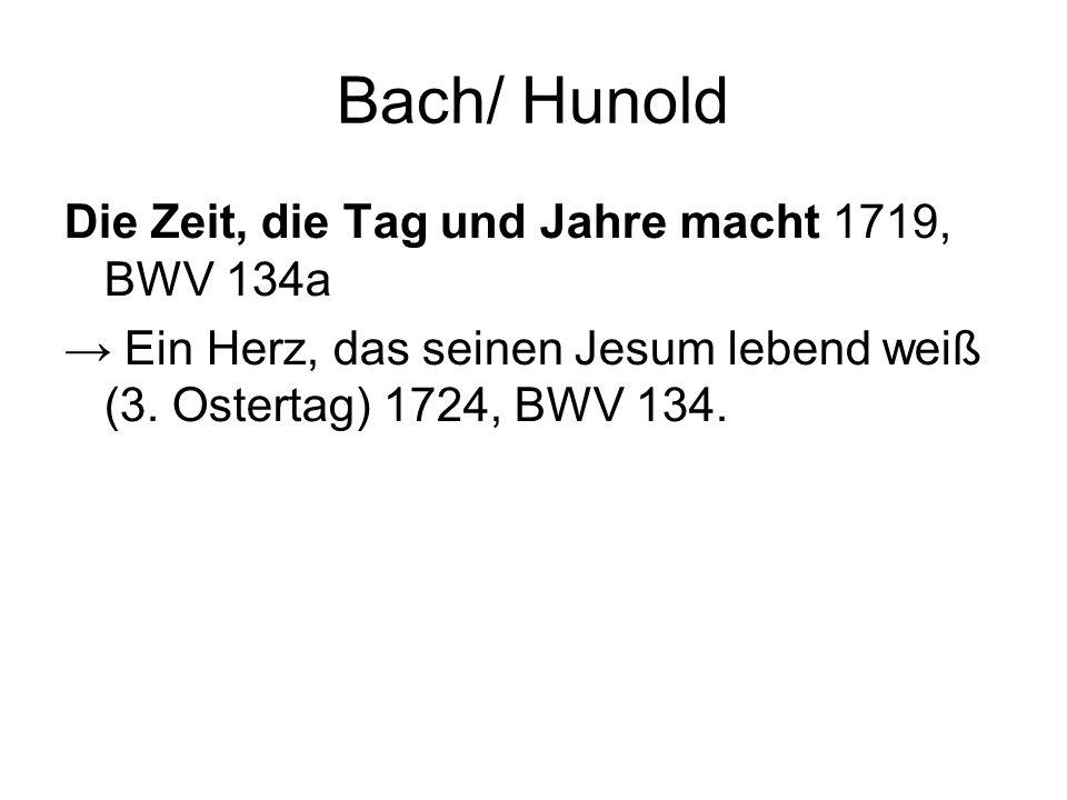 Bach/ Hunold Die Zeit, die Tag und Jahre macht 1719, BWV 134a