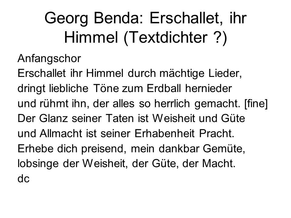 Georg Benda: Erschallet, ihr Himmel (Textdichter )