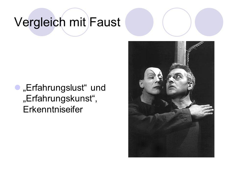 """Vergleich mit Faust """"Erfahrungslust und """"Erfahrungskunst , Erkenntniseifer"""