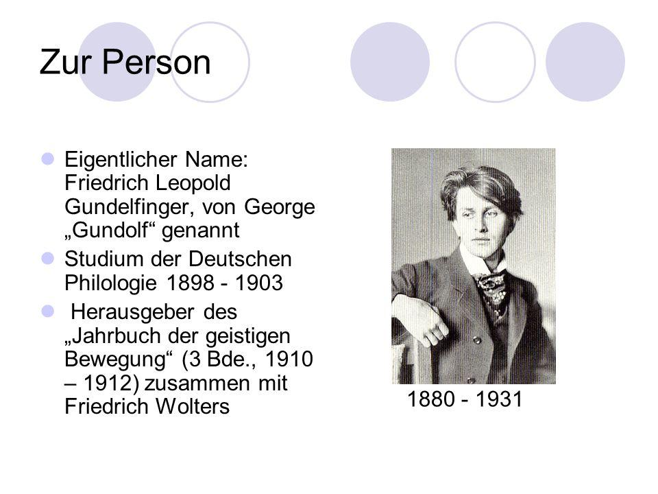 """Zur Person Eigentlicher Name: Friedrich Leopold Gundelfinger, von George """"Gundolf genannt. Studium der Deutschen Philologie 1898 - 1903."""