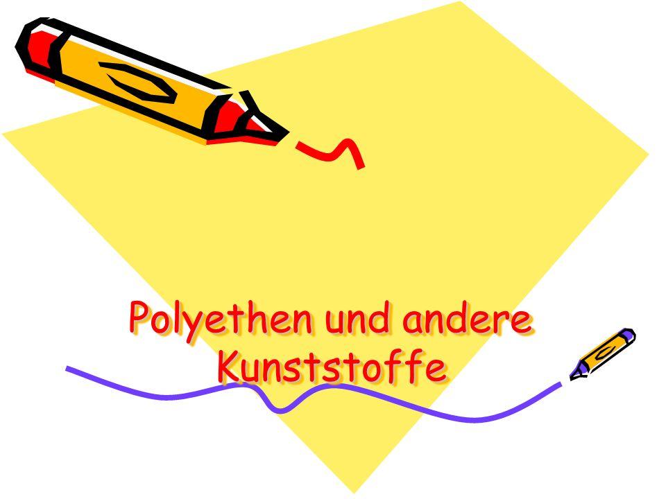 Polyethen und andere Kunststoffe