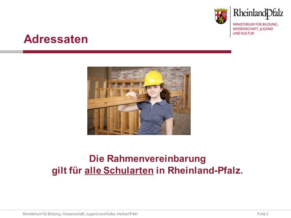Die Rahmenvereinbarung gilt für alle Schularten in Rheinland-Pfalz.