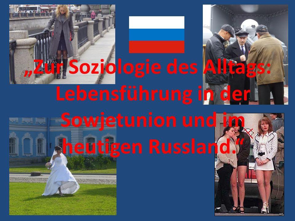 """""""Zur Soziologie des Alltags: Lebensführung in der Sowjetunion und im heutigen Russland."""