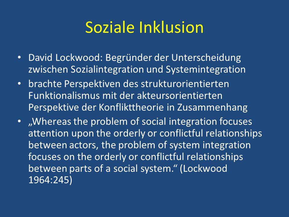 Soziale Inklusion David Lockwood: Begründer der Unterscheidung zwischen Sozialintegration und Systemintegration.