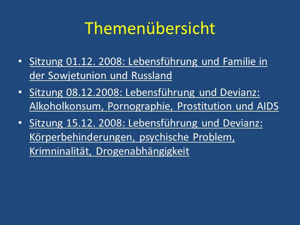 Themenübersicht Sitzung 01.12. 2008: Lebensführung und Familie in der Sowjetunion und Russland.