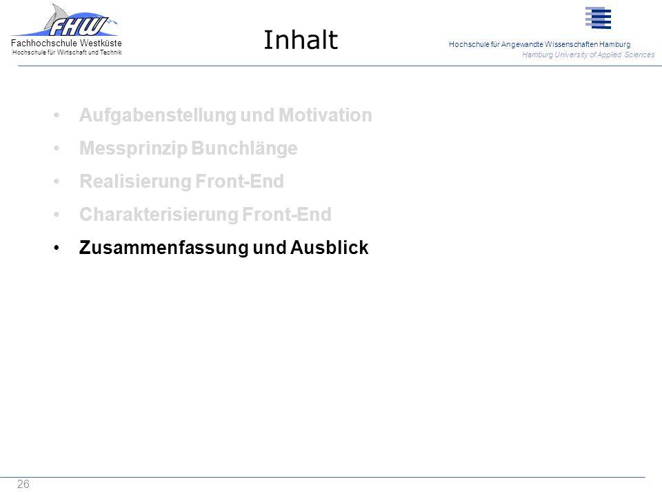 Inhalt Aufgabenstellung und Motivation Messprinzip Bunchlänge