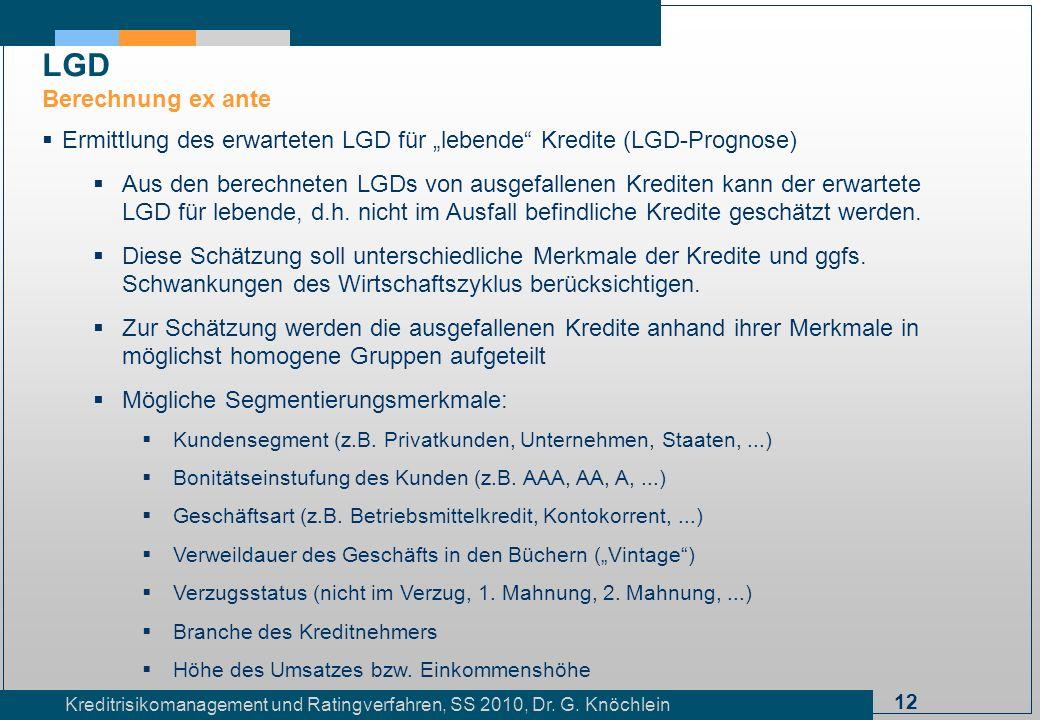"""LGD Berechnung ex ante. Ermittlung des erwarteten LGD für """"lebende Kredite (LGD-Prognose)"""