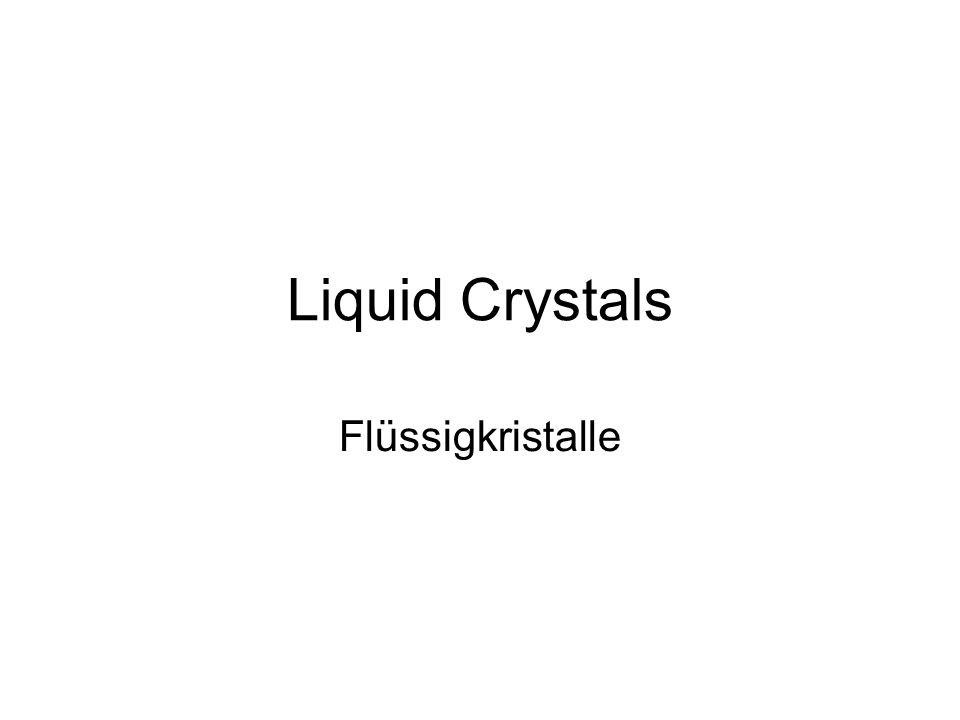 Liquid Crystals Flüssigkristalle