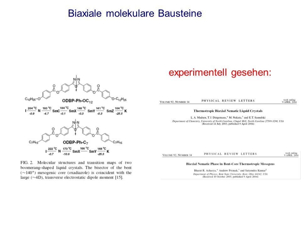 Biaxiale molekulare Bausteine