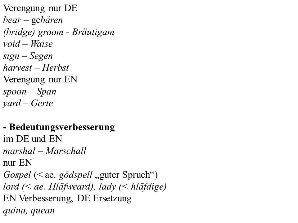 Verengung nur DEbear – gebären. (bridge) groom - Bräutigam. void – Waise. sign – Segen. harvest – Herbst.