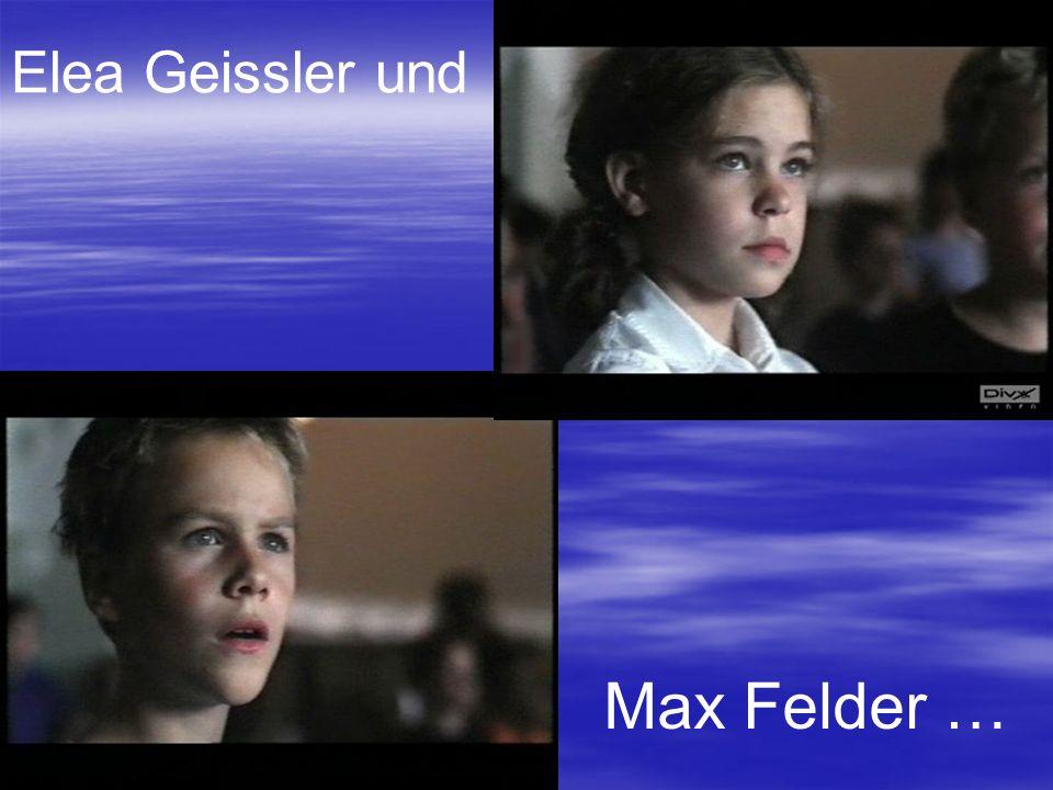 Elea Geissler und Max Felder …