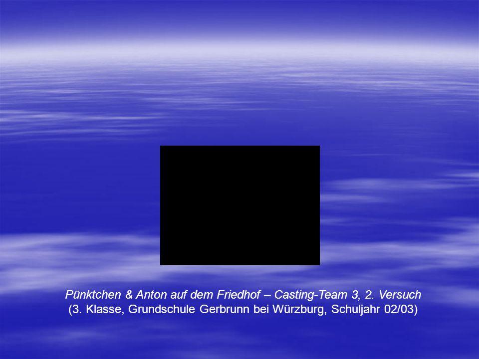 Pünktchen & Anton auf dem Friedhof – Casting-Team 3, 2. Versuch (3