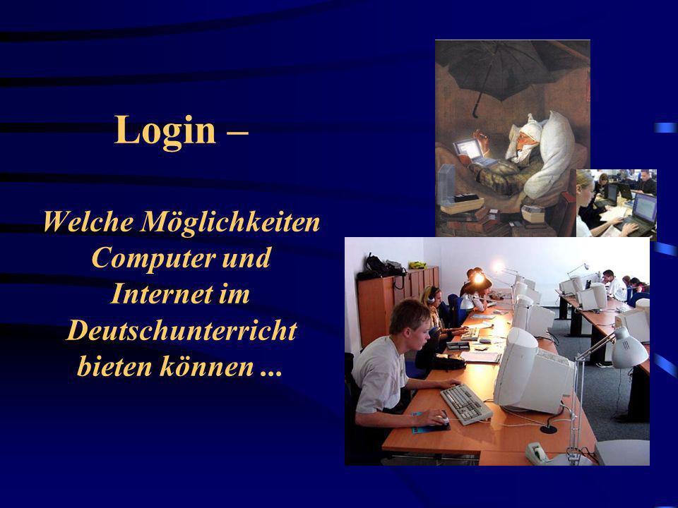 Login – Welche Möglichkeiten Computer und Internet im Deutschunterricht bieten können ...