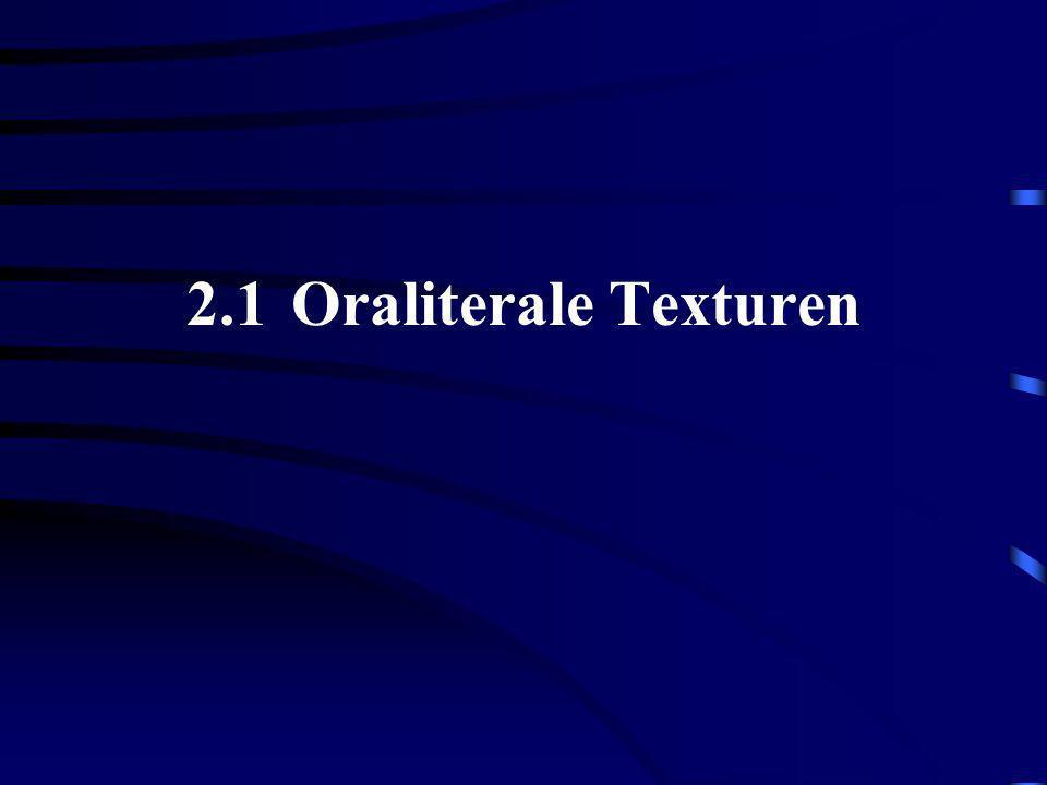 2.1 Oraliterale Texturen