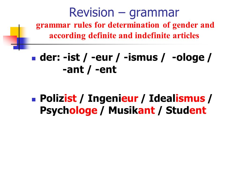 Revision – grammar grammar rules for determination of gender and according definite and indefinite articles