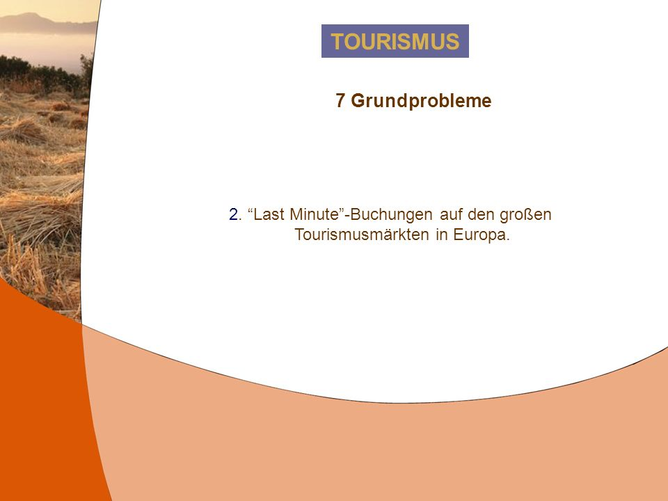 2. Last Minute -Buchungen auf den großen Tourismusmärkten in Europa.