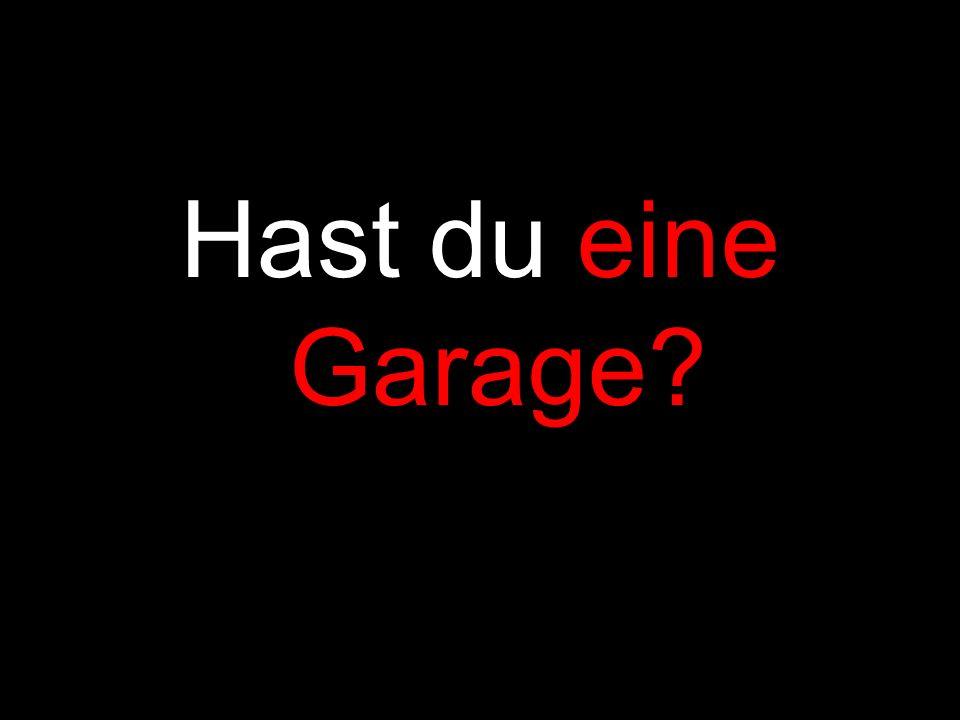 Hast du eine Garage