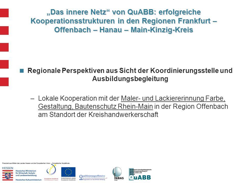 """""""Das innere Netz von QuABB: erfolgreiche Kooperationsstrukturen in den Regionen Frankfurt – Offenbach – Hanau – Main-Kinzig-Kreis"""