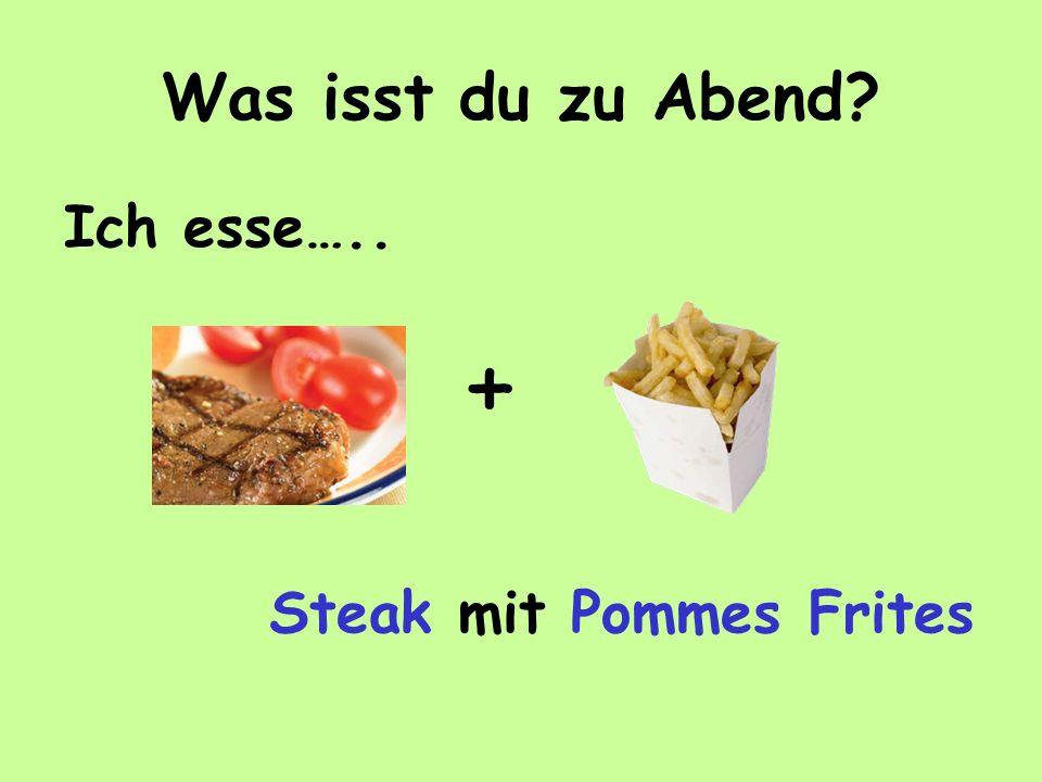 Was isst du zu Abend Ich esse….. + Steak mit Pommes Frites