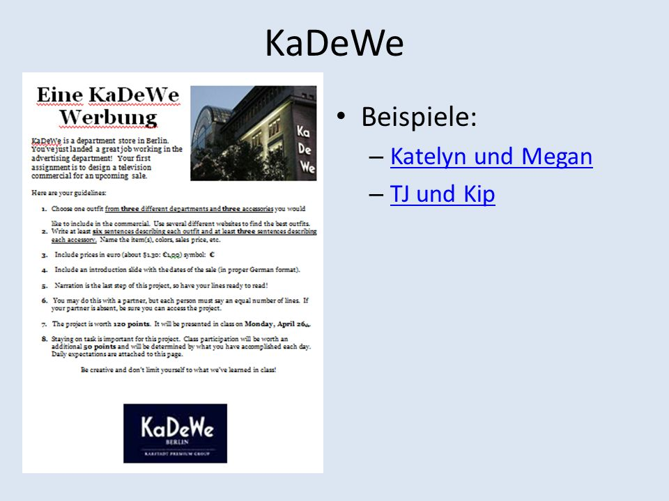 KaDeWe Beispiele: Katelyn und Megan TJ und Kip