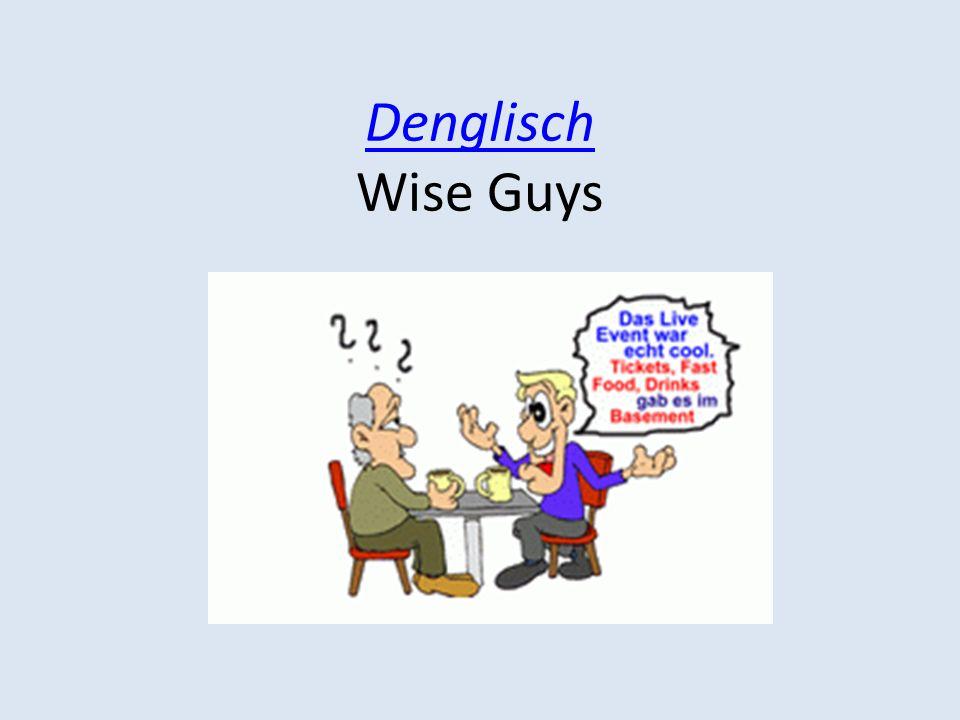 Denglisch Wise Guys