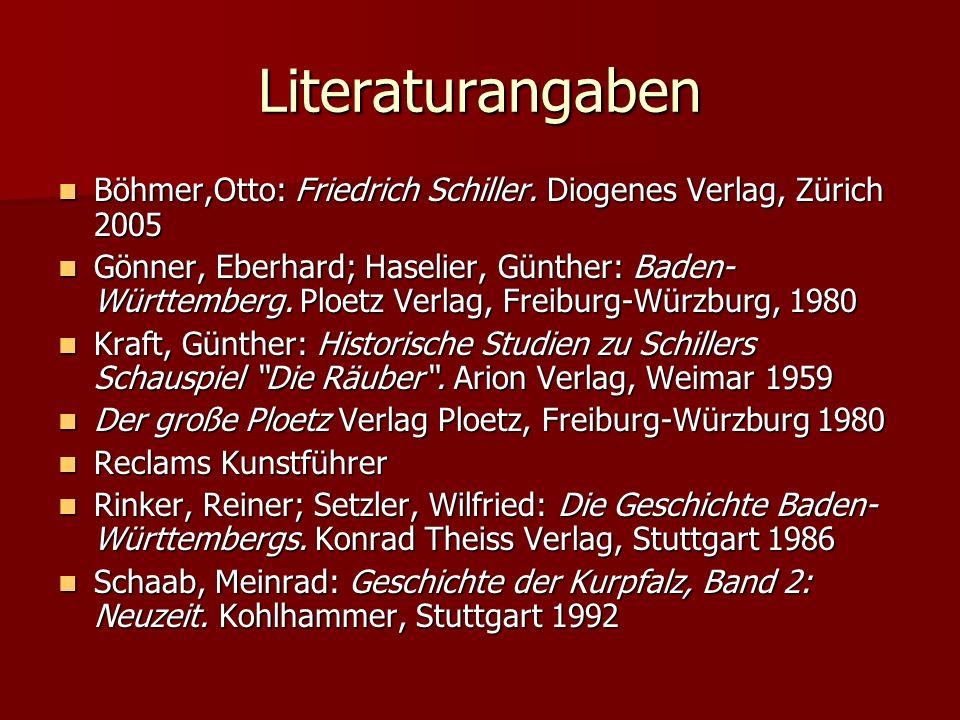 Literaturangaben Böhmer,Otto: Friedrich Schiller. Diogenes Verlag, Zürich 2005.