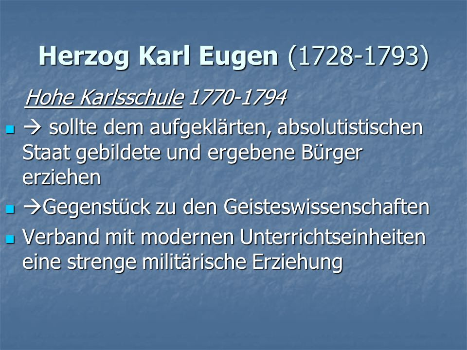 Herzog Karl Eugen (1728-1793) Hohe Karlsschule 1770-1794