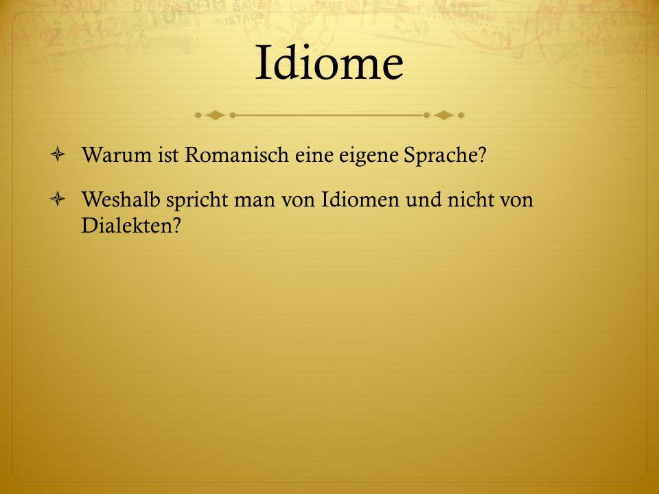 Idiome Warum ist Romanisch eine eigene Sprache