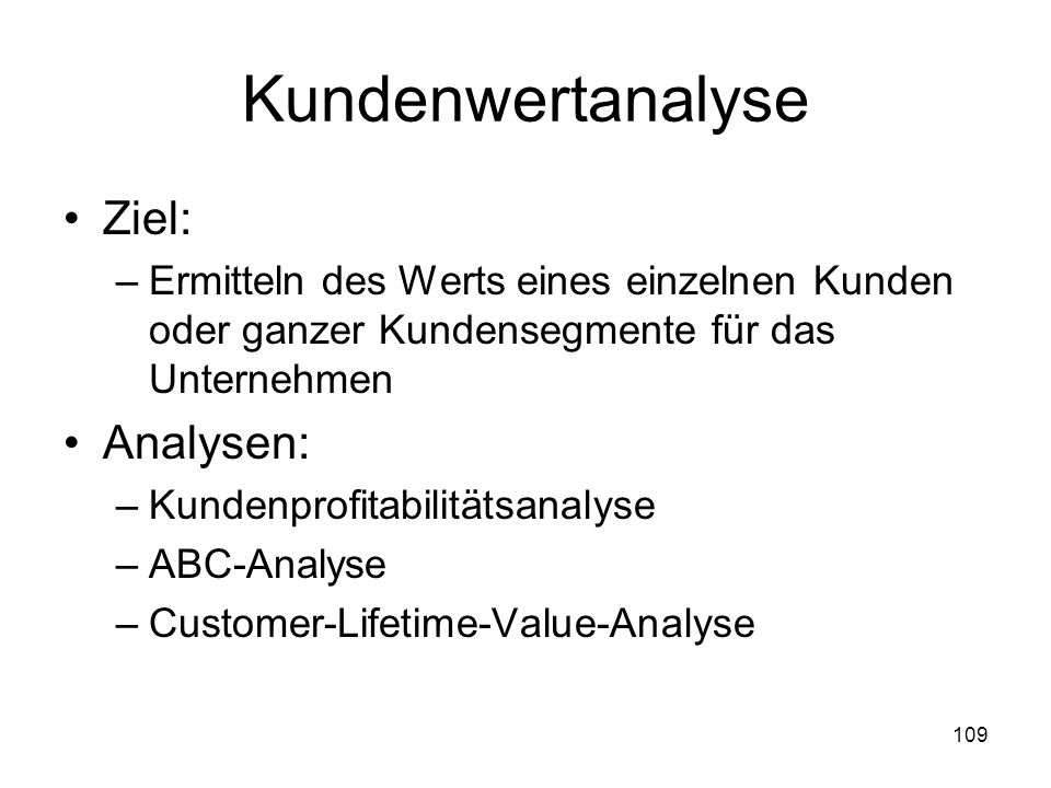 Kundenwertanalyse Ziel: Analysen: