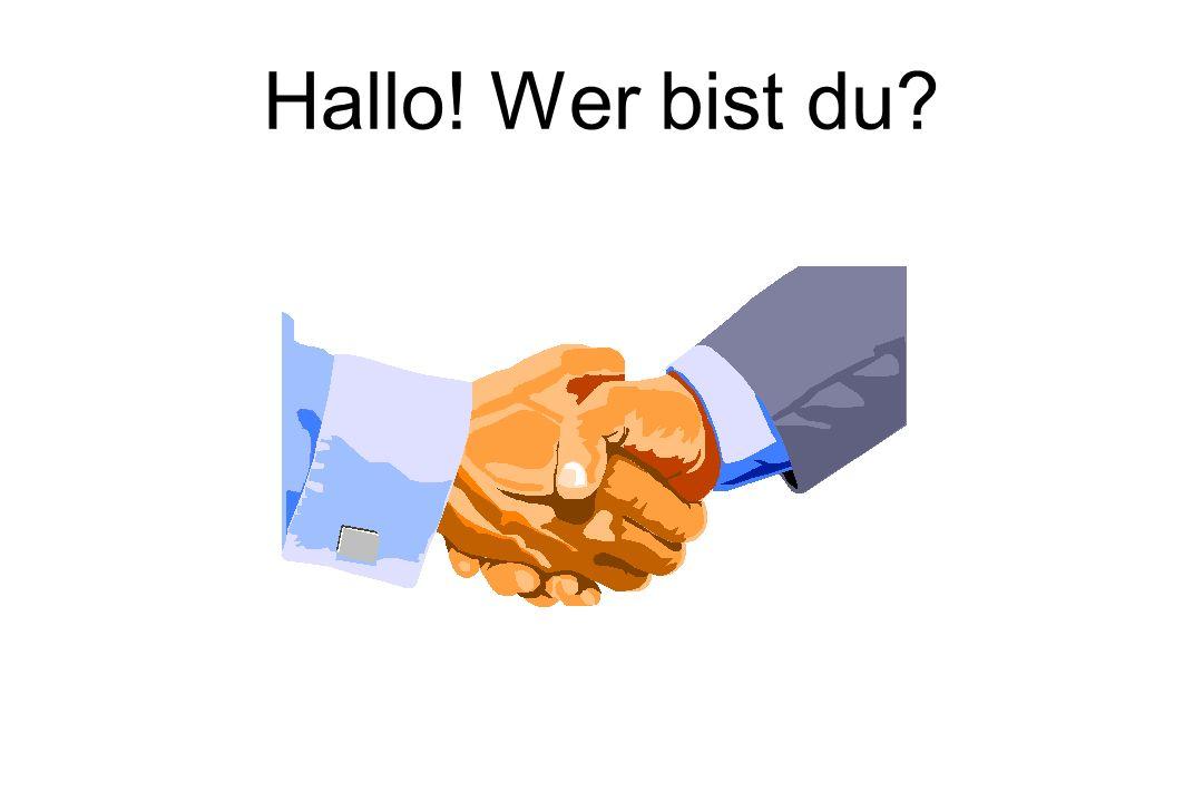 Hallo! Wer bist du