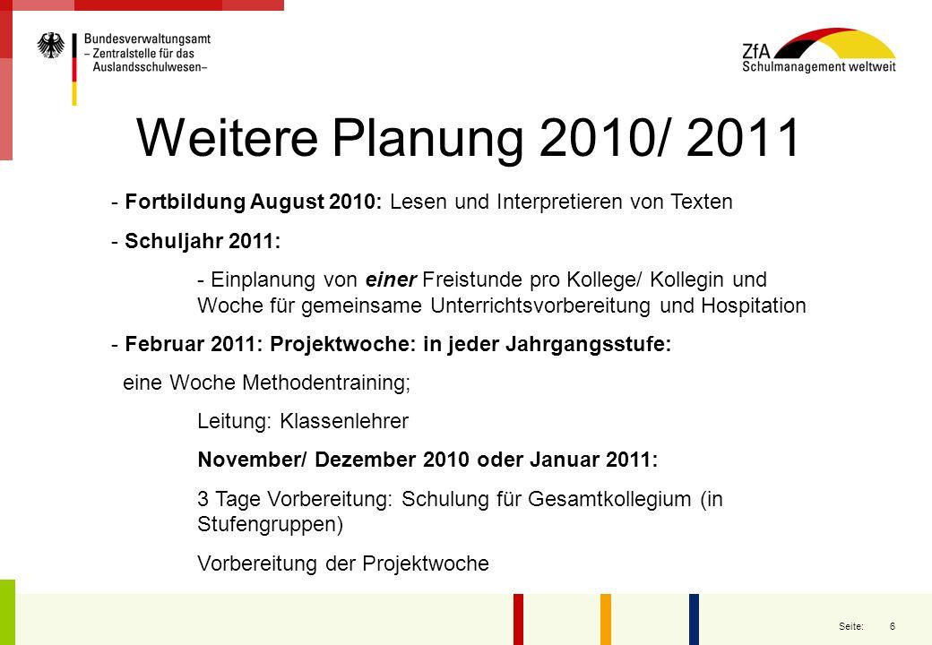 Weitere Planung 2010/ 2011 Fortbildung August 2010: Lesen und Interpretieren von Texten. Schuljahr 2011: