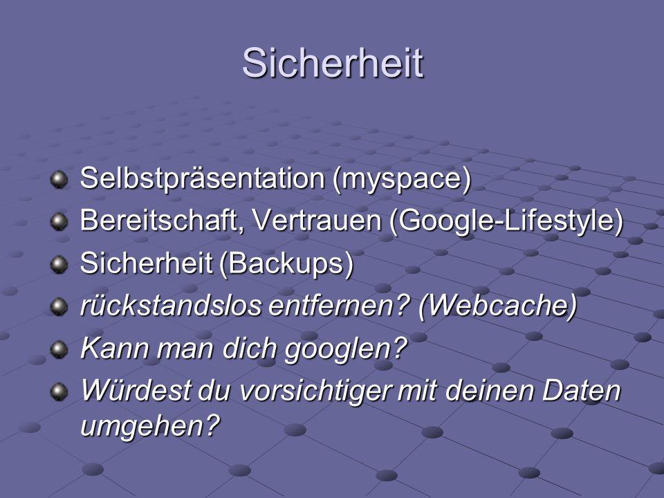 Sicherheit Google Produkte aufzählen Selbstpräsentation (myspace)
