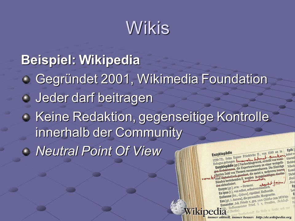 Wikis Beispiel: Wikipedia Gegründet 2001, Wikimedia Foundation