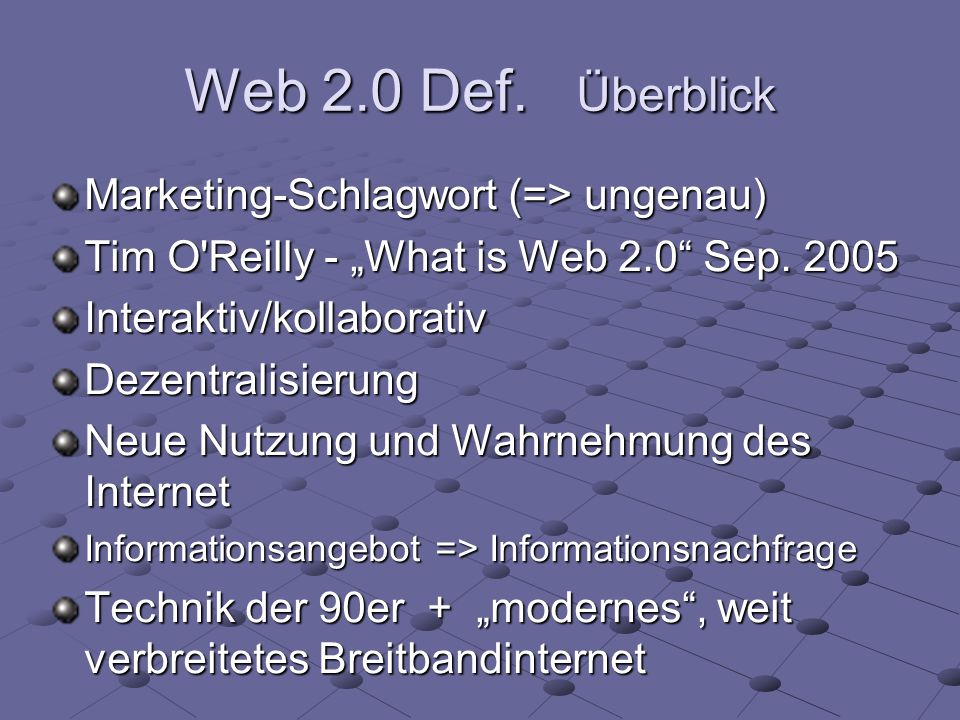 Web 2.0 Def. Überblick Marketing-Schlagwort (=> ungenau)