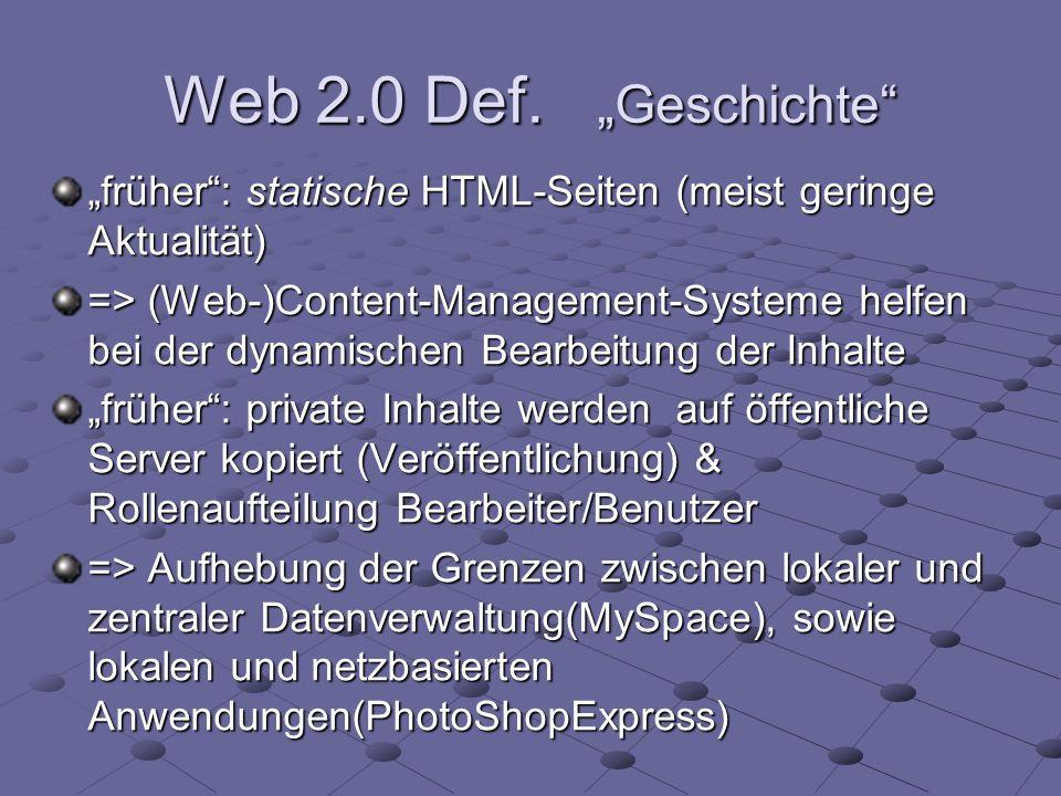 """Web 2.0 Def. """"Geschichte """"früher : statische HTML-Seiten (meist geringe Aktualität)"""