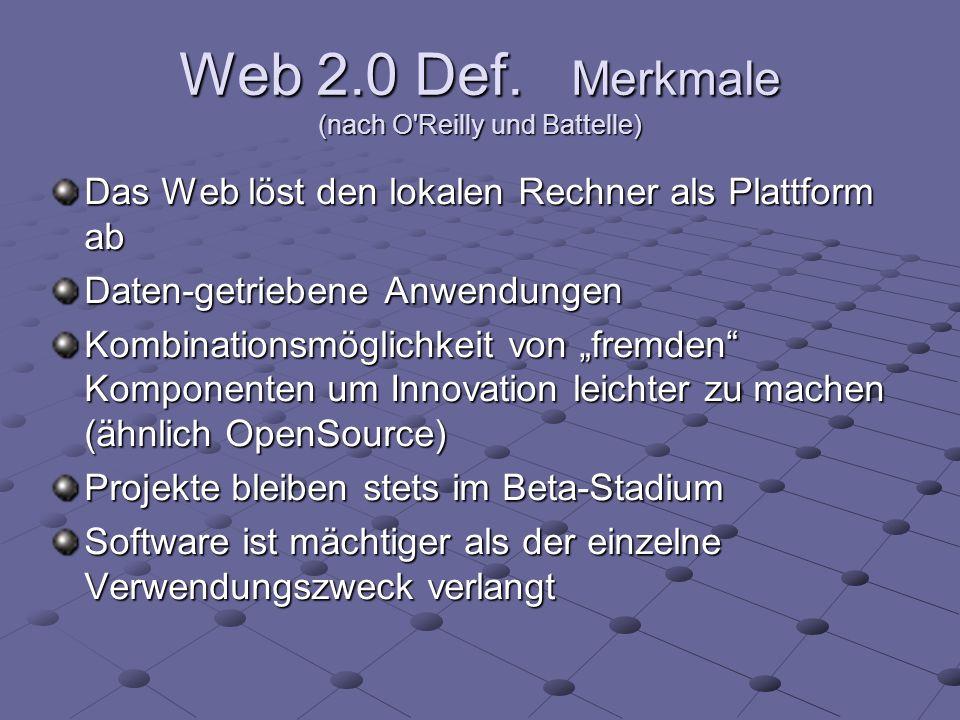 Web 2.0 Def. Merkmale (nach O Reilly und Battelle)