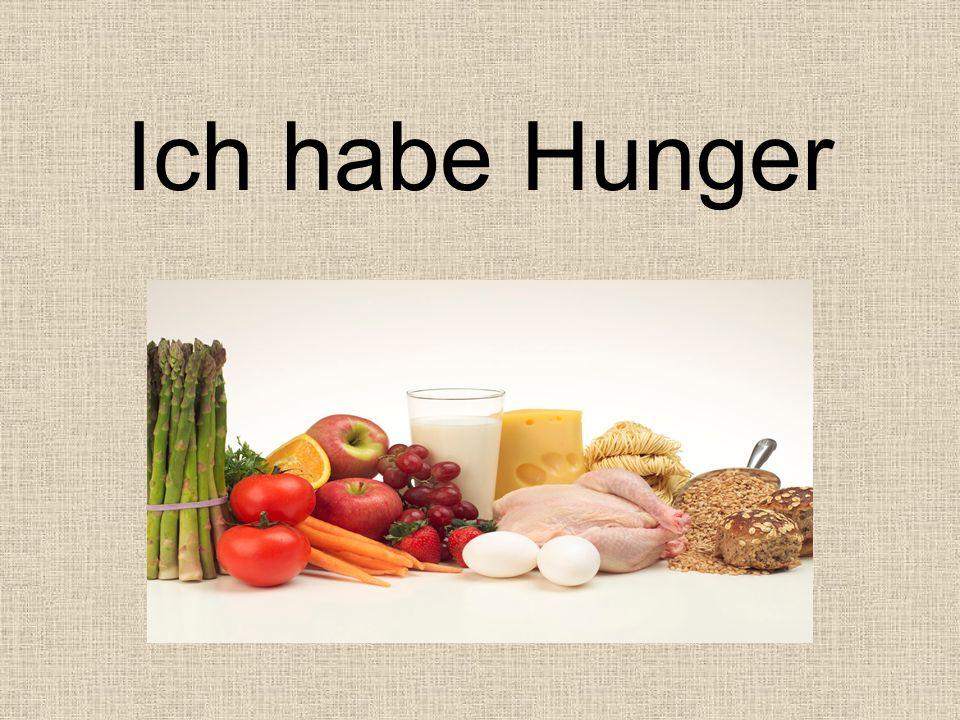 Ich habe Hunger