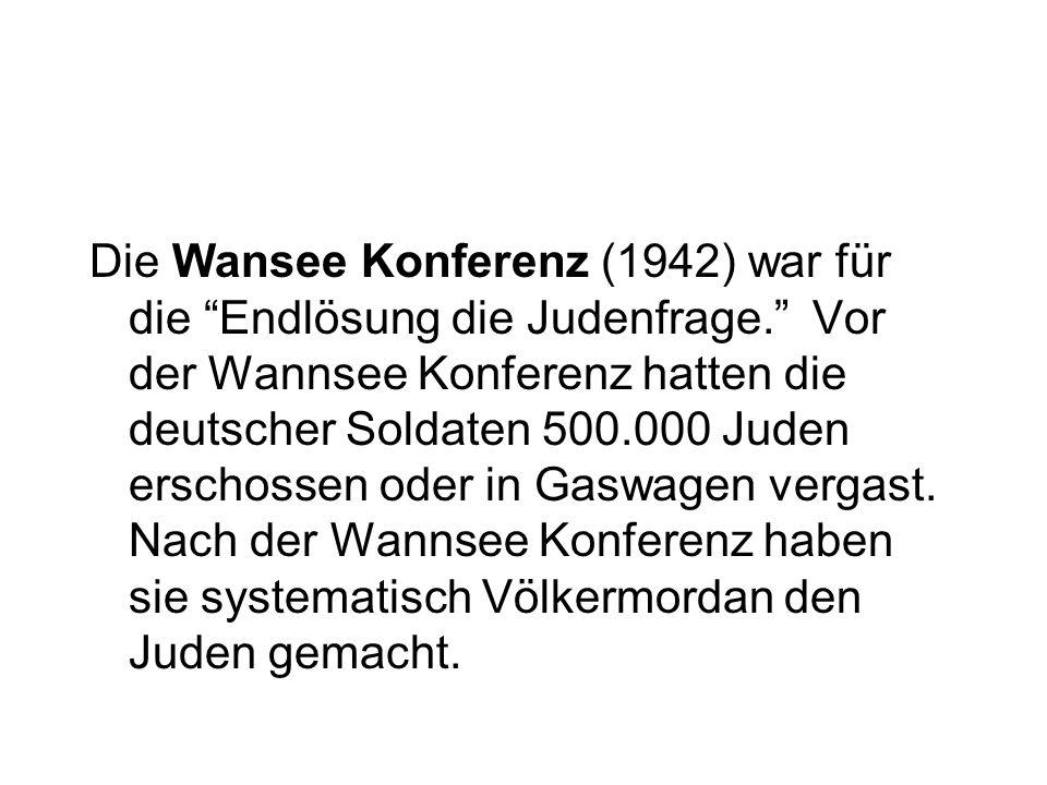 Die Wansee Konferenz (1942) war für die Endlösung die Judenfrage