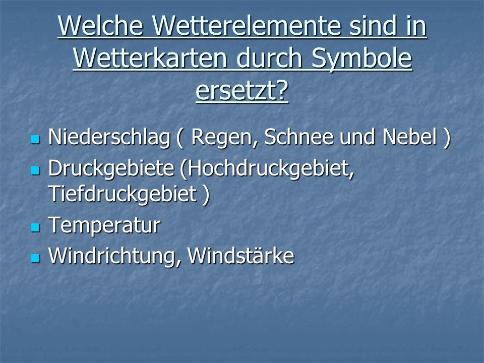 Welche Wetterelemente sind in Wetterkarten durch Symbole ersetzt