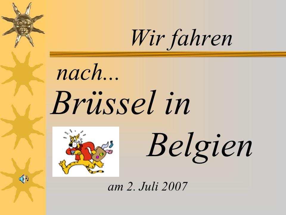 Wir fahren nach... Brüssel in Belgien am 2. Juli 2007