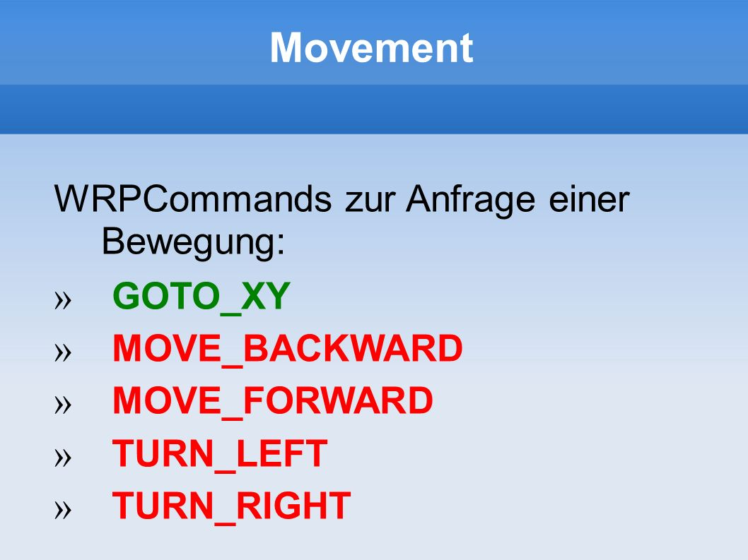 Movement WRPCommands zur Anfrage einer Bewegung: GOTO_XY MOVE_BACKWARD