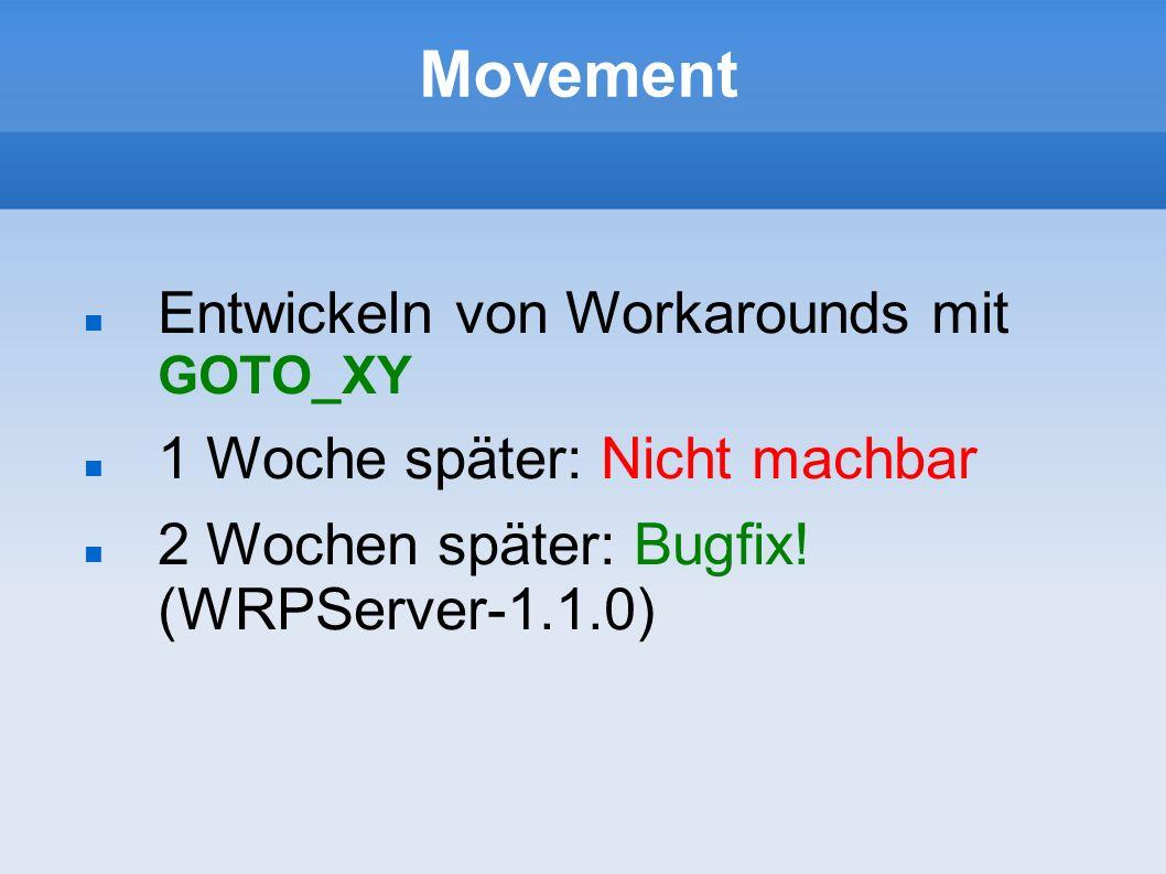 Movement Entwickeln von Workarounds mit GOTO_XY
