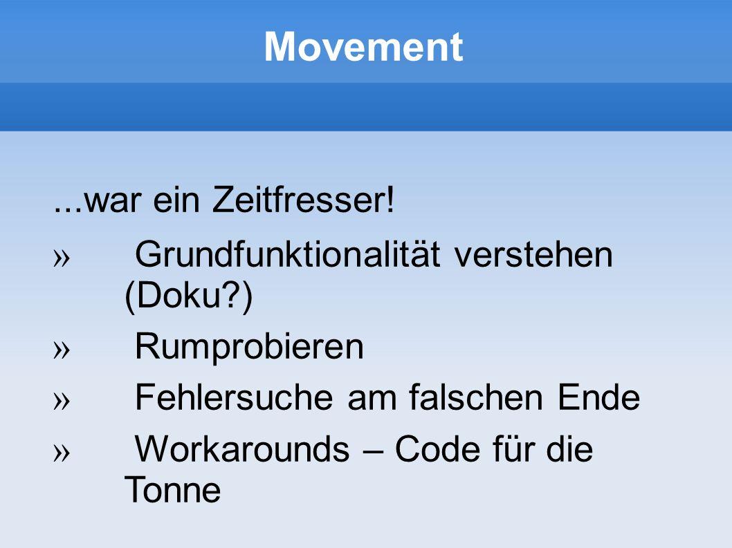 Movement ...war ein Zeitfresser! Grundfunktionalität verstehen (Doku )
