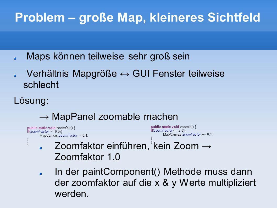 Problem – große Map, kleineres Sichtfeld