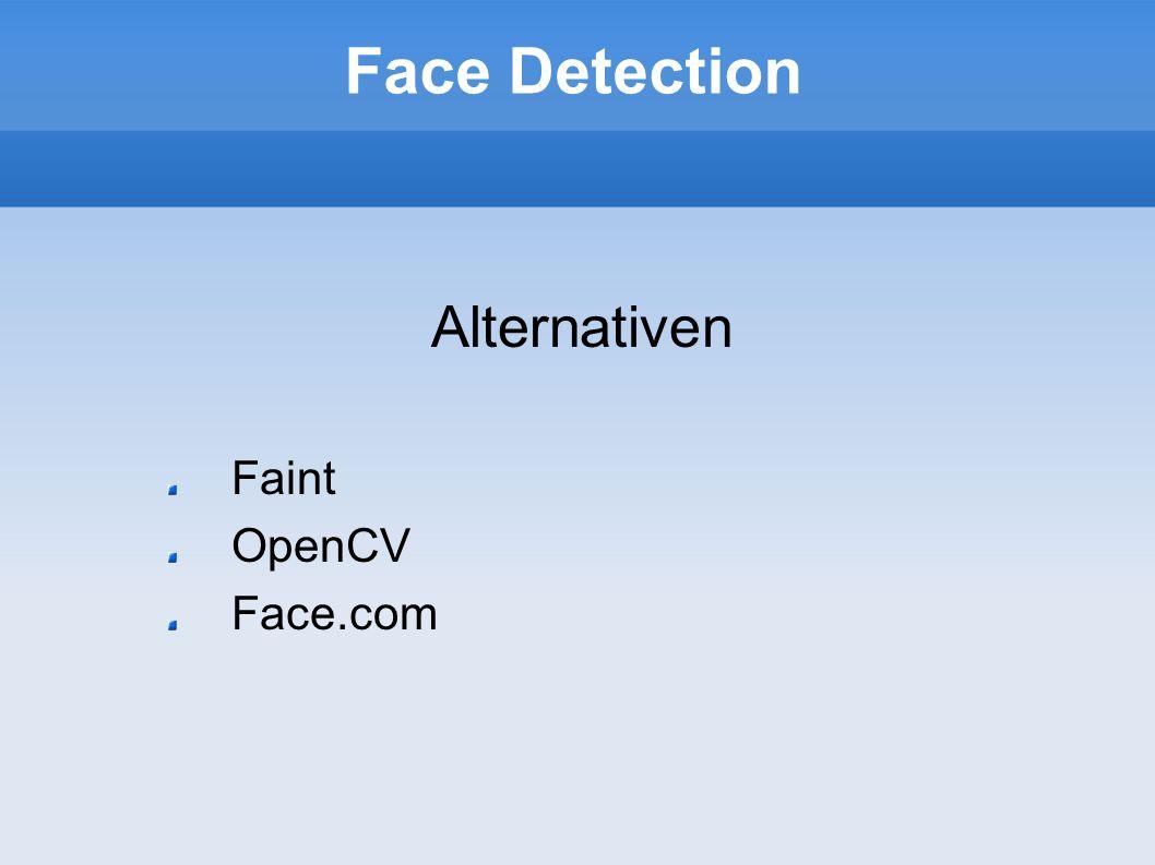 Face Detection Alternativen Faint OpenCV Face.com